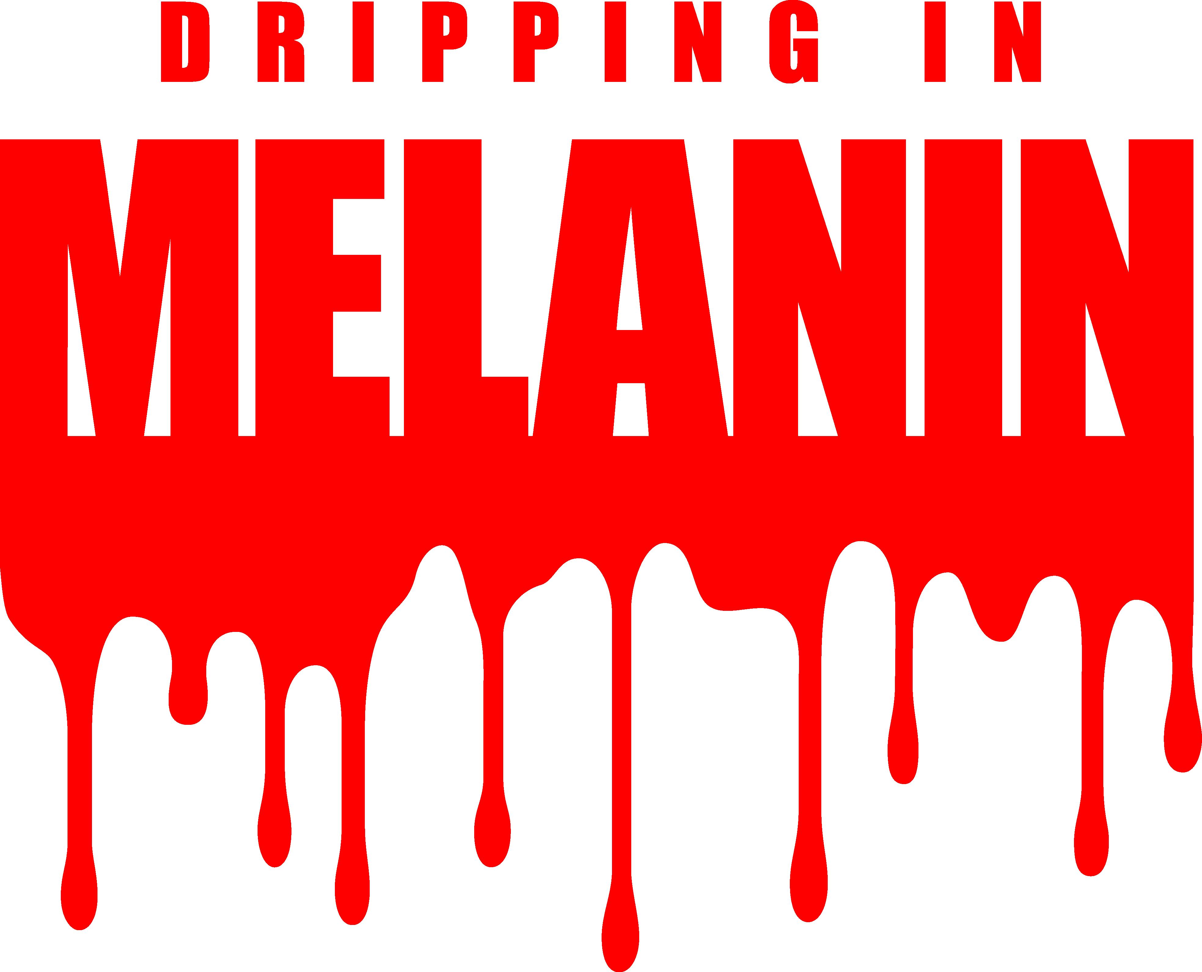 Dripping in melanin