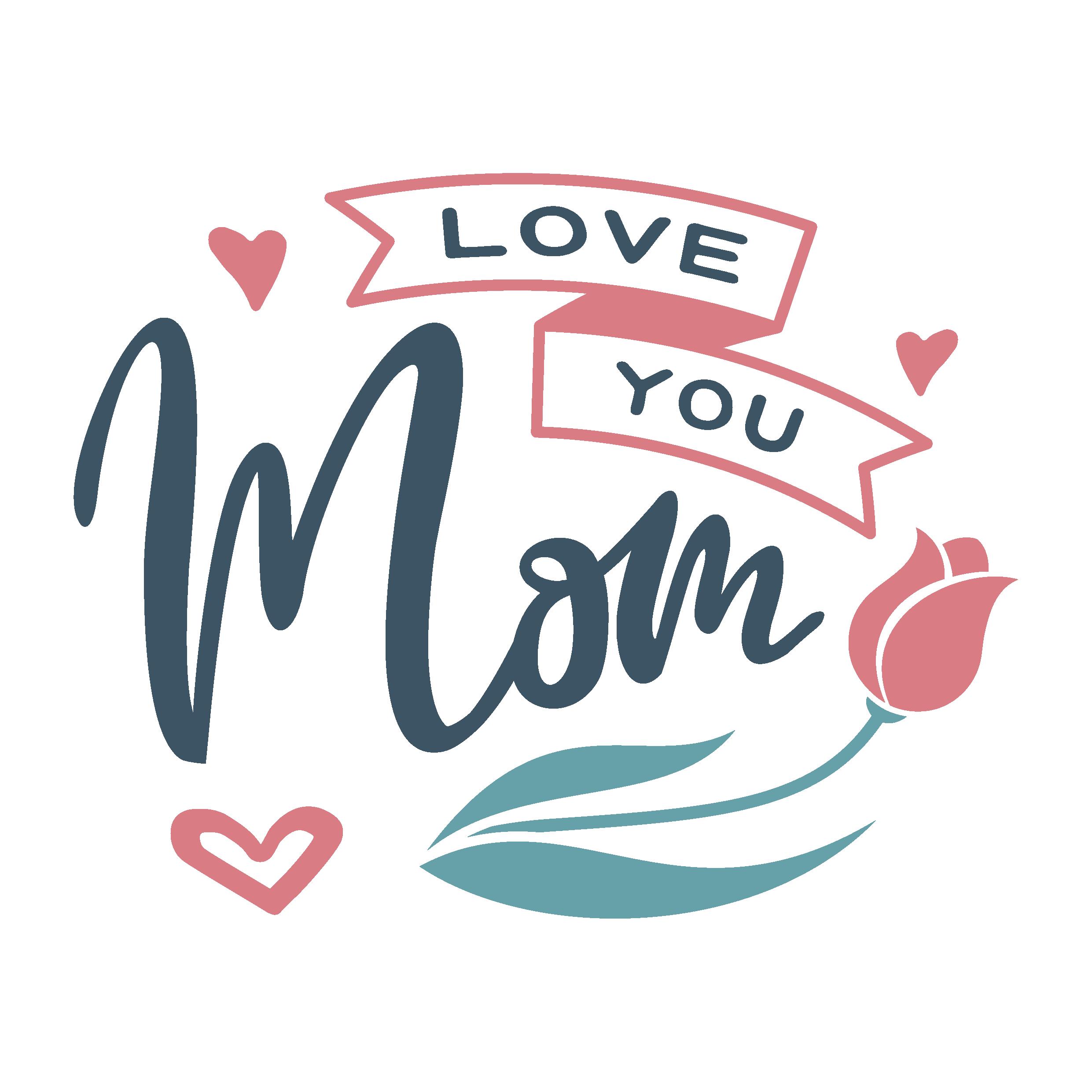 Love you mom 2