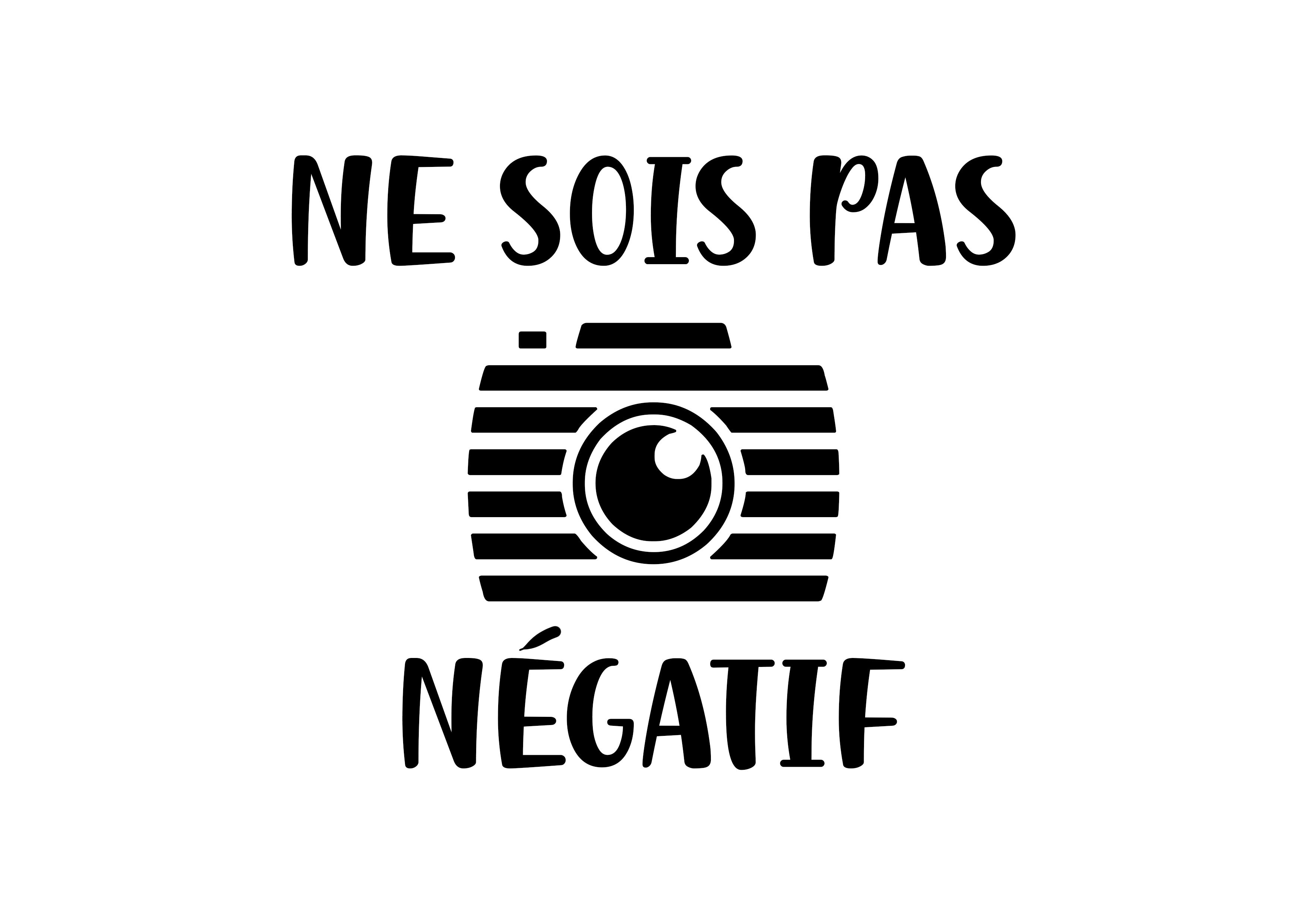 Ne sois pas negatif