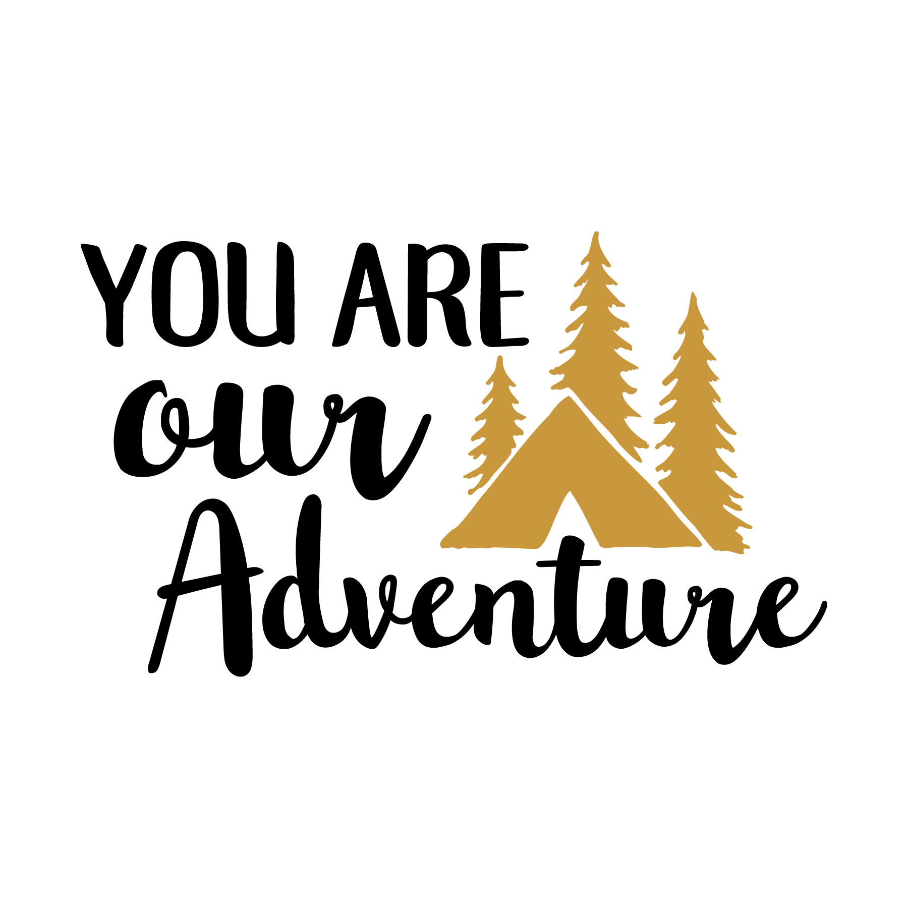 You are our adventure svg cut file