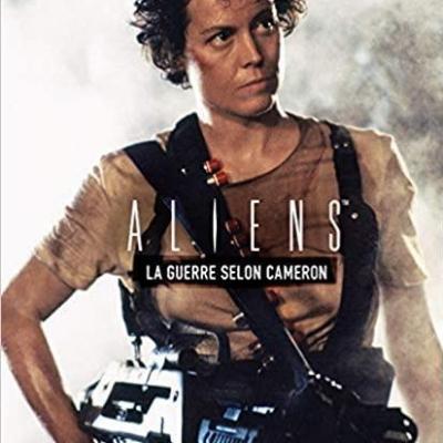 Aliens la guerre selon cameron