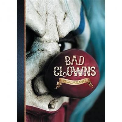 Bad clowns les clowns malefiques
