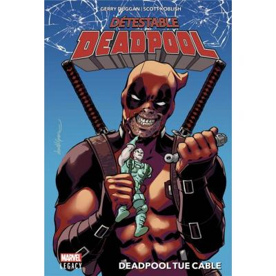 Detestable deadpool tome 1 deadpool tue cable