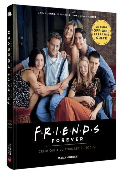 Friends forever le guide officiel des 25 ans