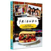 Friends le livre de cuisine officiel 2