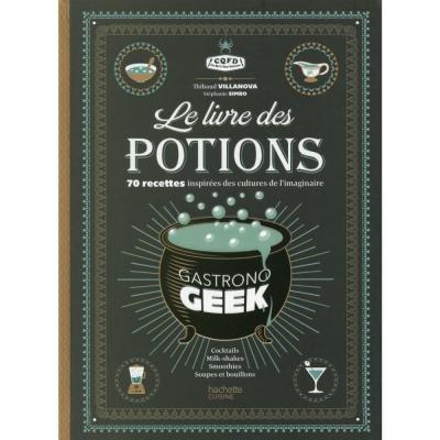 Gastronogeek le livre des potions