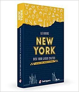 New york le guide des 1000 lieux cultes