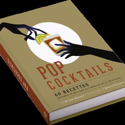 Pop cocktails 60 recettes inspirees du meilleur du cinema et de