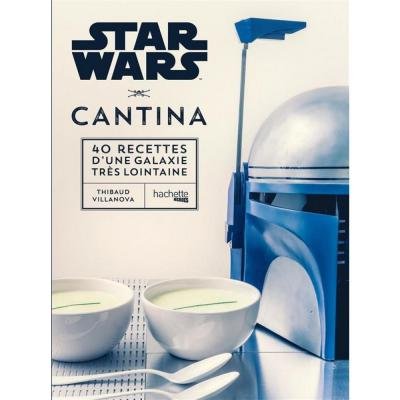 Star wars cantina 40 recettes d une galaxie tres lointaine