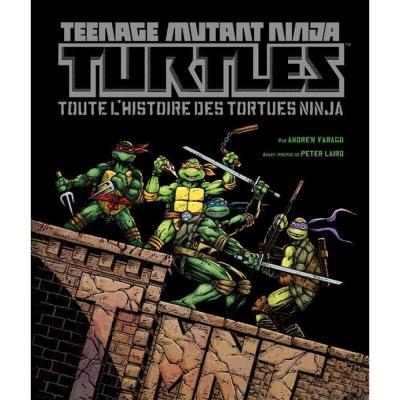 Teenage mutant ninja turtles toute l histoire des tortues ninja